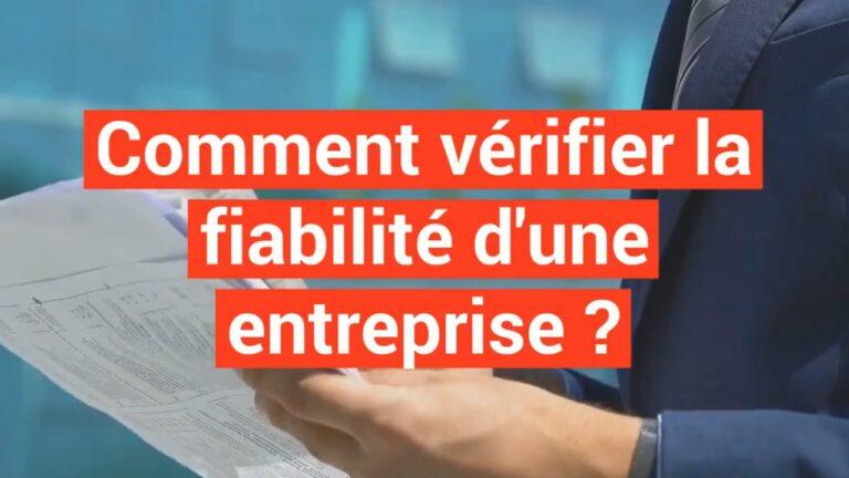 Read more about the article Comment vérifier la fiabilité d'une entreprise